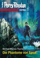Michael Marcus Thurner: Perry Rhodan-Extra: Die Phantome von Epsal ★★★★★