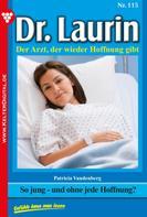 Patricia Vandenberg: Dr. Laurin 115 – Arztroman ★★★★★