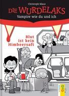 Christoph Mauz: Die Wurdelaks - Blut ist kein Himbeersaft ★★★