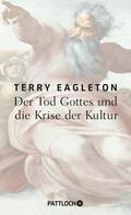 Terry Eagleton: Der Tod Gottes und die Krise der Kultur ★★★★★
