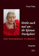 Fiona Fides Gräfin von Rheinsberg: Dreht euch mal um - ihr kleinen Nackedeis!