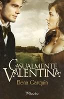 Elena Garquin: Casualmente Valentina ★★★★