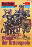 William Voltz: Perry Rhodan 603: Planet der Ritterspiele ★★★★