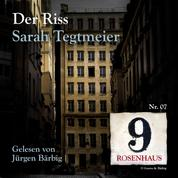 Der Riss - Rosenhaus 9 - Nr.7