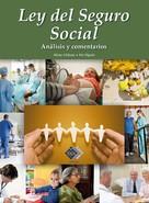 José Pérez Chávez: Ley del Seguro Social. Análisis y comentarios 2017