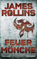 James Rollins: Feuermönche - SIGMA Force ★★★★