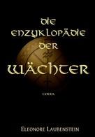 Eleonore Laubenstein: Die Enzyklopädie der Wächter