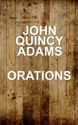 John Quincy Adams - Orations