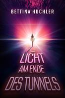 Bettina Huchler: Das Licht am Ende des Tunnels