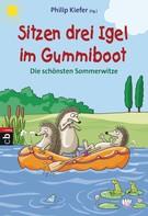 Philip Kiefer: Sitzen drei Igel im Gummiboot - Die schönsten Sommerwitze ★★★