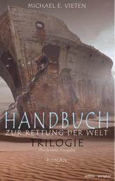 Handbuch zur Rettung der Welt - Trilogie - Illustriert