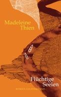 Madeleine Thien: Flüchtige Seelen ★★★★