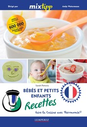 MIXtipp: Bébés et petits enfants Recettes (francais) - faire la cuisine avec Thermomix®