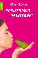 Oliver Stöwing: Prinzenjagd im Internet
