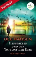 Ole Hansen: Hendriksen und der Tote aus der Elbe: Der zweite Fall ★★★★
