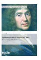 Thomas Heim: Molière und sein dramatisches Werk. Analysen ausgewählter Werke