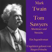 Mark Twain: Tom Sawyers Abenteuer und Streiche - Ein Jugendroman – ungekürzt gelesen.
