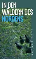Jack London: In den Wäldern des Nordens