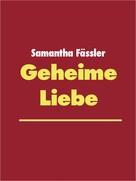 Samantha Fässler: Geheime Liebe ★★