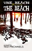 Ted Michaels: The Beach Beneath the Beach