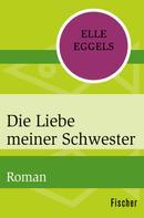 Elle Eggels: Die Liebe meiner Schwester ★★★★