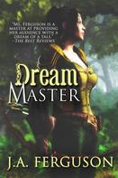 J. A. Ferguson: Dream Master