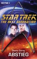 Diane Carey: Star Trek - The Next Generation: Abstieg