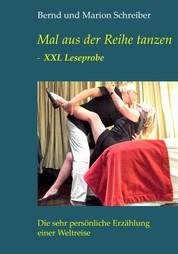 Mal aus der Reihe tanzen - XXL Leseprobe - Die sehr persönliche Erzählung einer Weltreise