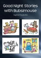 Siegfried Freudenfels: Good Night Stories with Bubsimouse
