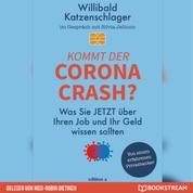 Kommt der Corona-Crash? - Was Sie jetzt über Ihren Job und Ihr Geld wissen sollten (Ungekürzt)
