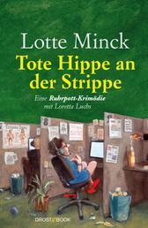 Tote Hippe an der Strippe - Eine Ruhrpott-Krimödie mit Loretta Luchs