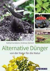Alternative Dünger - von der Natur für die Natur