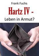 Frank Fuchs: Hartz IV - Leben in Armut?