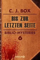 Bis zur letzten Seite - Biblio-Mysteries 6
