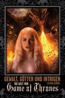 Stefan Servos: Gewalt, Götter und Intrigen - Die Welt von Game of Thrones ★★★★