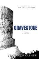 Travis Thrasher: Gravestone