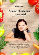 Marina Kähne: Gesund abnehmen... aber wie?