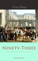 Victor Hugo: Ninety-Three (Illustrated Edition)