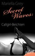 Mariella Grey: Secret Waves: Callgirl-Beichten ★★★
