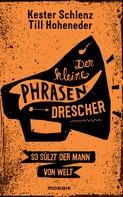 Kester Schlenz: Der kleine Phrasendrescher ★★★