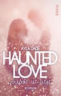 Ayla Dade: Haunted Love - Perfekt ist Jetzt ★★★★
