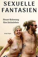 Anita Rojan: Sexuelle Fantasien - neuer Schwung fürs Intimleben