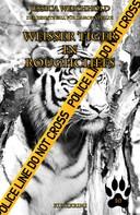 Jessica Weichhold: Weißer Tiger in Roughcliffs