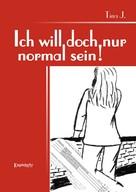 Tina J.: Ich will doch nur normal sein! ★