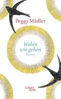 Peggy Mädler: Wohin wir gehen ★★★★★