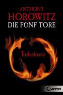 Anthony Horowitz: Die fünf Tore 1 - Todeskreis ★★★★