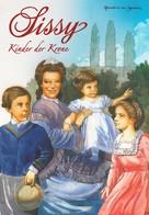Marieluise von Ingenheim: Sissy Band 15 - Kinder der Krone ★★★★