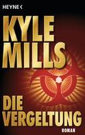 Kyle Mills: Die Vergeltung ★★★★