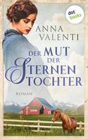 Anna Valenti: Der Mut der Sternentochter - Band 6 ★★★★★