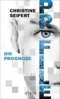 Christy Seifert: PROFILE - Die Prognose
